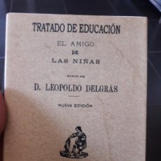 Libros de segunda mano: EL AMIGO DE LAS NIÑAS. TRATADO DE EDUCACIÓN DELGRÁS, LEOPOLDO, ED. MAXTOR, 2001. Lote 172153693