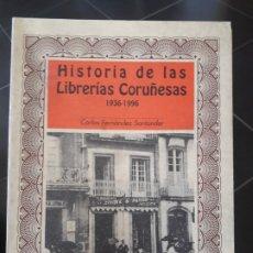Libros de segunda mano: HISTORIA DE LAS LIBRERIAS CORUÑESAS 1936/96 EDI LIB ARENAS 1995. Lote 172154622