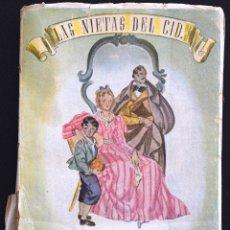 Libros de segunda mano: LAS NIETAS DEL CID - CONCEPCIÓN CASTELLÁ DE ZABALA - CADIZ Y MADRID AÑO 1941 - AUTORA FRANQUISTA. Lote 172165383