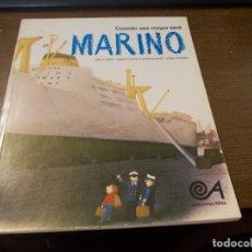 Libros de segunda mano: CUANDO SEA MAYOR SERÉ MARINO. MARIA PUNCEL, ILUST. ULISES WENSELL. EDICIONES ALTEA 1.982. Lote 172167573