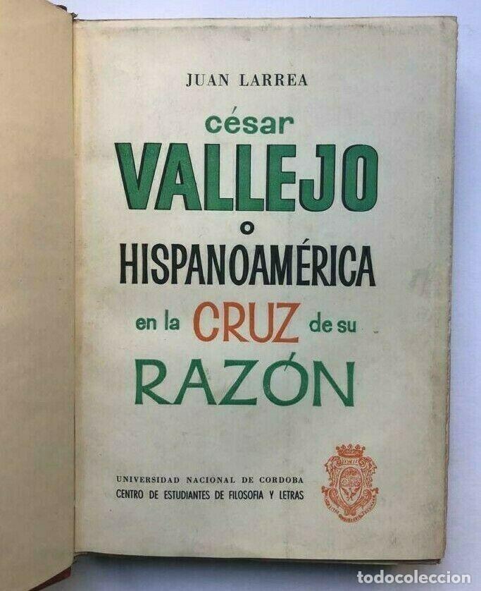 JUAN LARREA - CÉSAR VALLEJO O HISPANOAMÉRICA EN LA CRUZ DE SU RAZÓN - 1 EDICION (Libros de Segunda Mano (posteriores a 1936) - Literatura - Otros)
