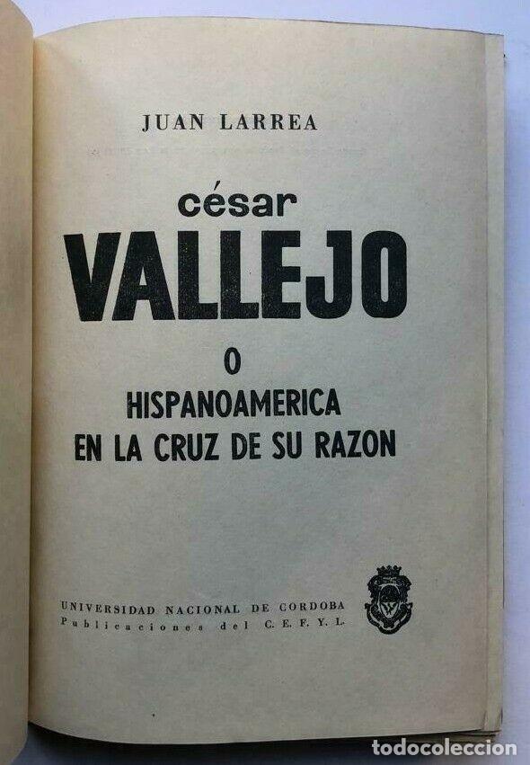 Libros de segunda mano: Juan Larrea - César Vallejo o Hispanoamérica en la cruz de su razón - 1 edicion - Foto 3 - 172173734