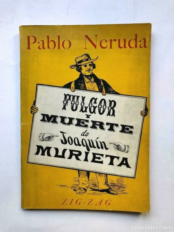 PABLO NERUDA - FULGOR Y MUERTE DE JOAQUIN MURIETA - 1967 PRIMERA EDICION (Libros de Segunda Mano (posteriores a 1936) - Literatura - Otros)