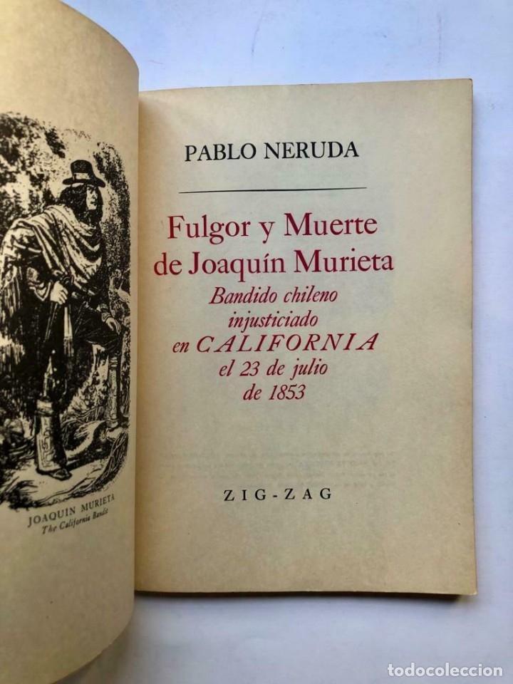Libros de segunda mano: Pablo Neruda - Fulgor y muerte de Joaquin Murieta - 1967 Primera edicion - Foto 2 - 172174368