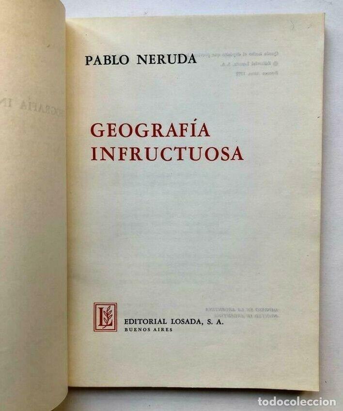 Libros de segunda mano: Pablo Neruda - Geografía infructuosa - 1972 Primera edicion - Foto 2 - 172174473