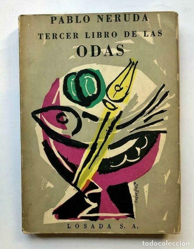 PABLO NERUDA - TERCER LIBRO DE LAS ODAS - 1957 PRIMERA EDICION (Libros de Segunda Mano (posteriores a 1936) - Literatura - Otros)