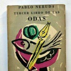 Libros de segunda mano: PABLO NERUDA - TERCER LIBRO DE LAS ODAS - 1957 PRIMERA EDICION. Lote 172174747