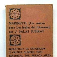 Libros de segunda mano: SALAS SUBIRAT - MARINETTI - UN ENSAYO PARA LOS FOSILES DEL FUTURISMO - 1º ED. Lote 172175750