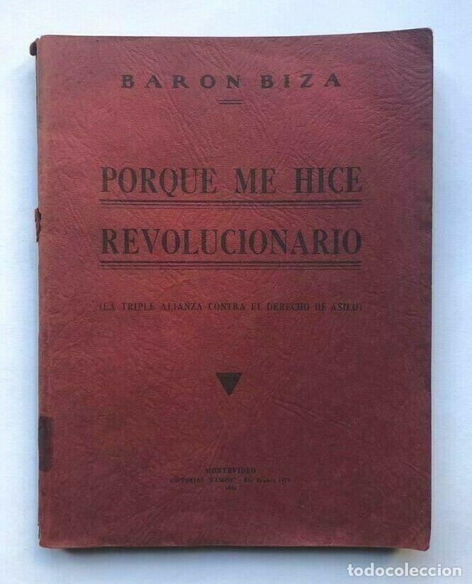 RAUL BARON BIZA - PORQUE ME HICE REVOLUCIONARIO - MONTEVIDEO 1934 PRIMERA EDICIO (Libros de Segunda Mano (posteriores a 1936) - Literatura - Otros)