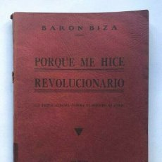 Libros de segunda mano: RAUL BARON BIZA - PORQUE ME HICE REVOLUCIONARIO - MONTEVIDEO 1934 PRIMERA EDICIO. Lote 172176038