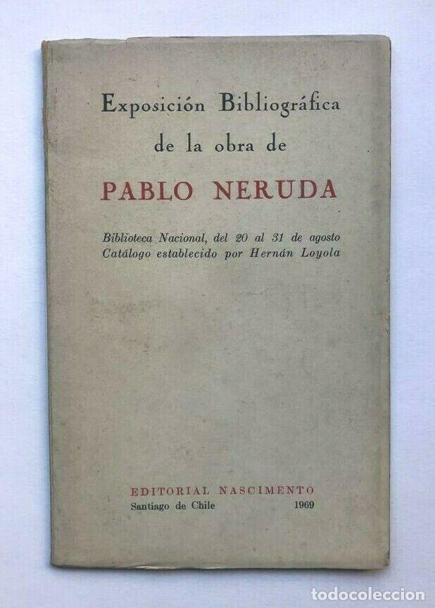 PABLO NERUDA - EXPOSICIÓN BIBLIOGRÁFICA DE LA OBRA - 1969 (Libros de Segunda Mano (posteriores a 1936) - Literatura - Otros)