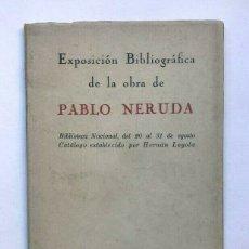 Libros de segunda mano: PABLO NERUDA - EXPOSICIÓN BIBLIOGRÁFICA DE LA OBRA - 1969. Lote 172176194