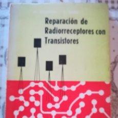 Libros de segunda mano: REPARACIÓN DE RADIORRECEPTORES CON TRANSISTORES - M. ROGNON / P. DURU - 1967. Lote 172178575