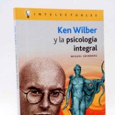 Libros de segunda mano: INTELECTUALES. KEN WILBER Y LA PSICOLOGÍA INTEGRAL (MIGUEL GRINBERG) CAMPO DE IDEAS, 2005. OFRT. Lote 172195682