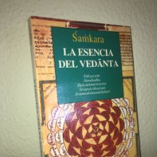 Libros de segunda mano: LA ESENCIA DEL VEDANTA - SAMKARA - EDITORIAL KAIROS - MUY BUEN ESTADO - GCH. Lote 172207637