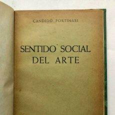 Libros de segunda mano: CANDIDO PORTINARI - SENTIDO SOCIAL DEL ARTE - BUENOS AIRES 1947. Lote 172233394