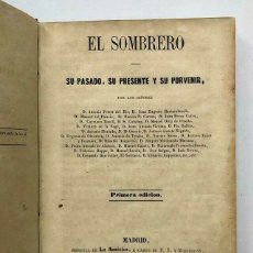 Libros de segunda mano: EL SOMBRERO - SU PASADO, SU PRESENTE Y SU PORVENIR - MADRID 1859 - 1ERA EDICIÓN. Lote 172233447