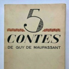Libros de segunda mano: GUY DE MAUPASSANT - 5 CONTES - RENE KIEFFER - PARIS 1928. Lote 172233517
