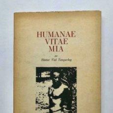 Libros de segunda mano: HECTOR VIEL TEMPERLEY - HUMANAE VITAE MIA - PRIMERA EDICION 1969. Lote 172233675