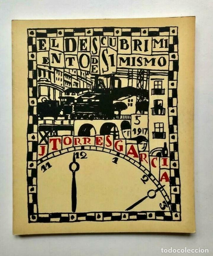 JOAQUIN TORRES GARCÍA - EL DESCUBRIMIENTO DE SI MISMO - 1970 (Libros de Segunda Mano (posteriores a 1936) - Literatura - Otros)