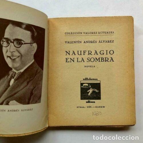 Libros de segunda mano: Valentin Andres Alvarez - Naufragio en la sombra - Madrid 1930 Primera edicion - Foto 2 - 172233812