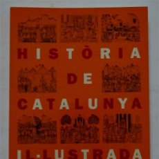 Libros de segunda mano: HISTORIA DE CATALUNYA IL·LUSTRADA – FERRAN SOLDEVILA – JOSEP GRANYER. Lote 172237565