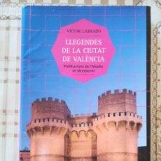 Libros de segunda mano: LLEGENDES DE LA CIUTAT DE VALÈNCIA - VÍCTOR LABRADO - EN VALENCIÀ. Lote 172243183