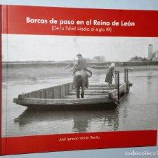 Libros de segunda mano: UNA FLOTA TIERRA ADENTRO: BARCAS DE PASO EN EL REINO DE LEÓN. (DE LA EDAD MEDIA AL SIGLO XX). Lote 172259085