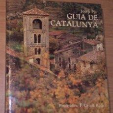 Libros de segunda mano: JOSEP PLA (TEXT), FRANCESC CATALÀ ROCA (FOTOGRAFIA) - GUIA DE CATALUNYA. Lote 172186633