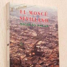 Libros de segunda mano: EL MOSCÚ SEVILLANO - SALAS, NICOLÁS. Lote 172271704