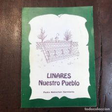 Libros de segunda mano: LINARES NUESTRO PUEBLO - PEDRO BELINCHÓN SARMIENTO. Lote 172208717