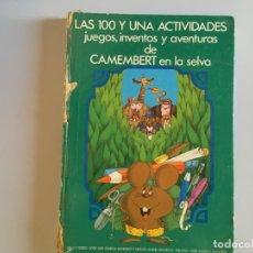 Libros de segunda mano: LAS 100 Y UNA ACTIVIDADES DE CAMEMBERT EN LA SELVA (JOSÉ RAMÓN SÁNCHEZ).. Lote 172281680