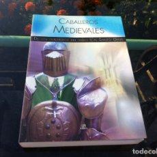 Libros de segunda mano: PILAR HUERTAS. CABALLEROS MEDIEVALES. DE LOS GUERREROS DEL SIGLO X AL SANTO GRIAL. 2006. Lote 172287224