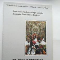 Libros de segunda mano: EL CICLO FESTIVO DE COLMENAR VIEJO RITUAL SIMBOLISMO Y CONDUCTA FERNANDO COLMENAREJO GARCÍA ROBERTO. Lote 172304127