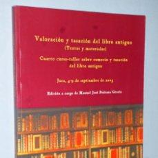 Libros de segunda mano: VALORACIÓN Y TASACIÓN DEL LIBRO ANTIGUO (TEXTOS Y MATERIALES). Lote 172316148