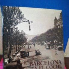Libros de segunda mano: BARCELONA Y EL COCHE, CIEN AÑOS DE AMOR Y ODIO - GABRIEL PERNAU - LUNWERG, 2001. Lote 172328703