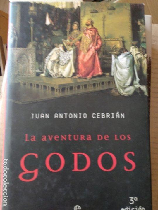 LA AVENTURA DE LOS GODOS, POR JUAN ANTONIO CEBRIAN (Libros de Segunda Mano - Historia - Otros)
