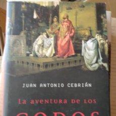Libros de segunda mano: LA AVENTURA DE LOS GODOS, POR JUAN ANTONIO CEBRIAN. Lote 172335108