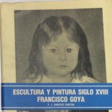 Libros de segunda mano: SÁNCHEZ CANTÓN - ESCULTURA Y PINTURA DEL SIGLO XVIII - FRANCISCO DE GOYA - ARS HISPANIAE XVII. Lote 172341129