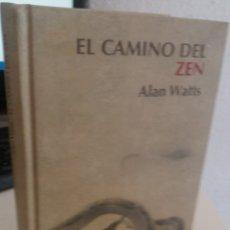 Libros de segunda mano: EL CAMINO DEL ZEN - WATTS, ALAN. Lote 172347964