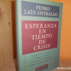 Libros de segunda mano: ESPERANZA EN TIEMPO DE CRISIS / PEDRO LAIN ENTRALGO / GALAXIA GUTENBERG. Lote 172382614