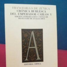 Libros de segunda mano: CRÓNICA BURLESCA DEL EMPERADOR CARLOS V - FRANCESILLO DE ZUÑIGA - CRÍTICA, 1981. Lote 172391003