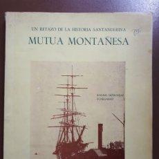 Libros de segunda mano: MUTUA MONTAÑESA. UN RETAZO DE HISTORIA SANTANDERINA - R. GLEZ. ECHEGARAY - 1981. Lote 172404843