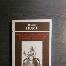 Libros de segunda mano: SOBRE LAS FALSAS CREENCIAS: DEL SUICIDIO, LA INMORTALIDAD DEL ALMA Y LAS SUPERSTICIONES DAVID HUME.. Lote 172420137
