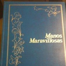 Libros de segunda mano: MANOS MARAVILLOSAS, VI LABORES, BORDADOS, PUNTO, GANCHILLOGTOS. DE ENVÍO. POR CORREOS A TRAVÉS DE T. Lote 172429333