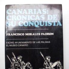 Libros de segunda mano: CANARIAS: CRÓNICAS DE SU CONQUISTA. FRANCISCO MORALES.. Lote 172463750
