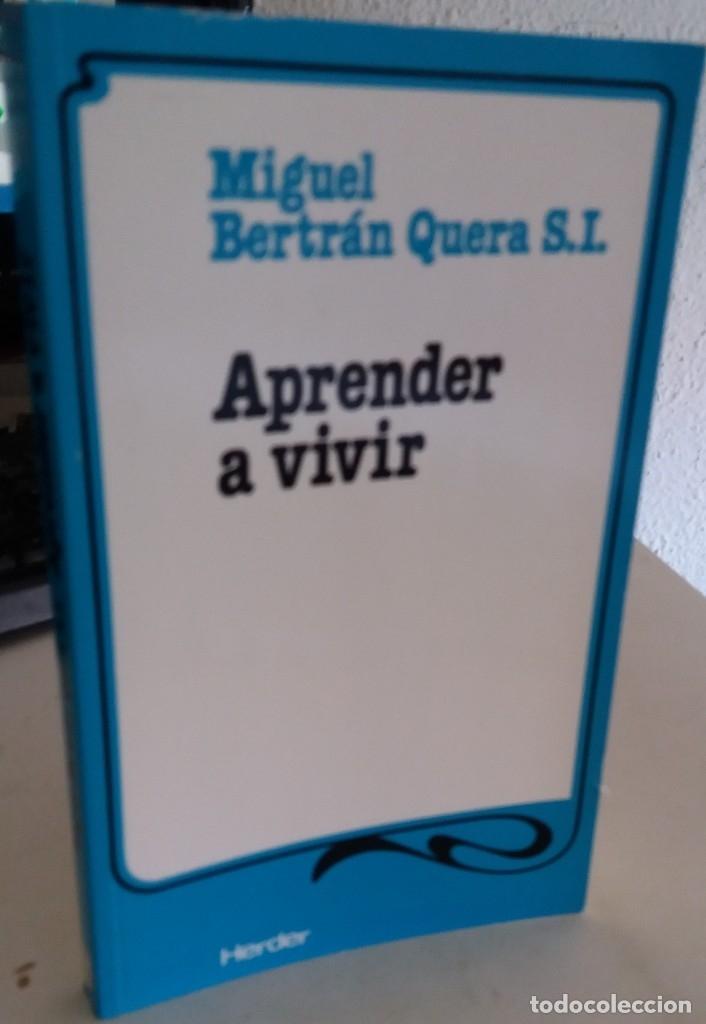 APRENDER A VIVIR - BERTRÁN QUERA S.L., MIGUEL (Libros de Segunda Mano - Pensamiento - Otros)