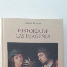 Libros de segunda mano: HISTORIA DE LAS IMÁGENES - MANLIO BRUSATIN. Lote 172495120