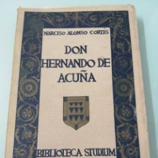 Libros de segunda mano: DON FERNANDO DE ACUÑA. FACSÍMIL. NARCISO ALONSO CORTÉS. VALLADOLID, 1975. BIBLIOTECA STUDIUM. Lote 172522817