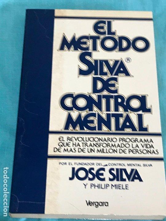 EL MÉTODO SILVA DE CONTROL MENTAL. JOSÉ SILVA (Libros de Segunda Mano - Parapsicología y Esoterismo - Otros)
